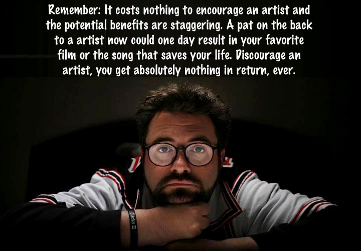 Encouraging artists via Kevin Smith