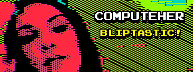 Bliptastic from ComputeHer