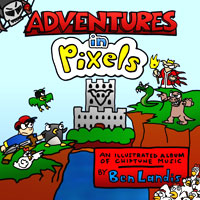 Adventures in Pixels, chiptunes by Ben Landis